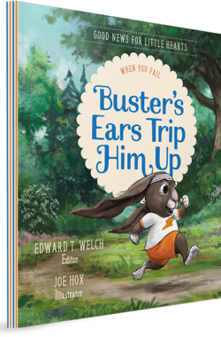 Buster's Ears Trip Him Up: When You Fail (Good News for Little Hearts)