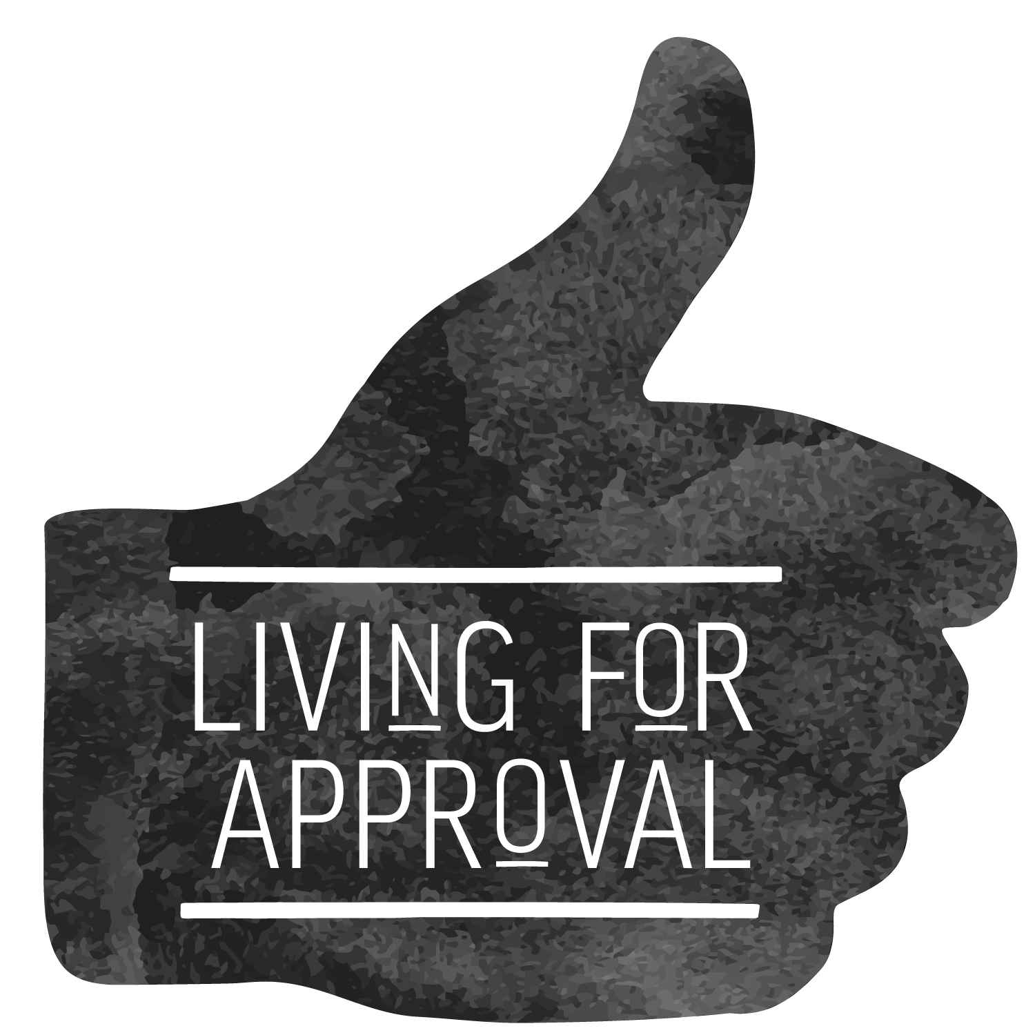 Living for Approval